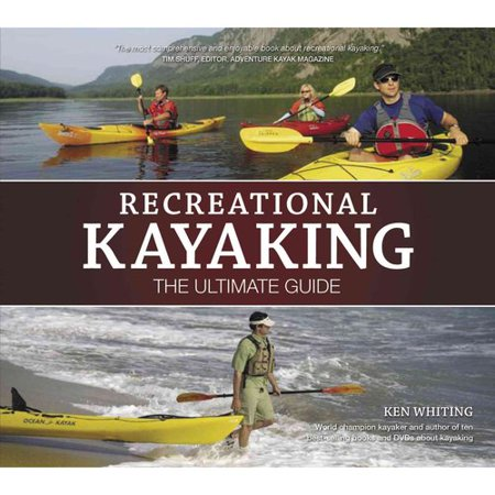 Recreational Kayaking: The Ultimate Guide