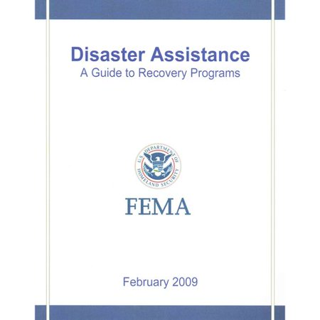 Disaster Assistance: A Guide to Recovery Programs : FEMA, February 2009