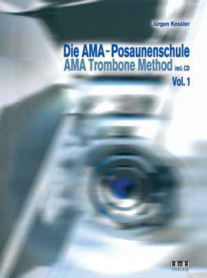 AMA Trombone Method Vol. 1 by Jurgen Kessler SongBook 610452 by