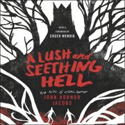 A Lush and Seething Hell (Audiobook)