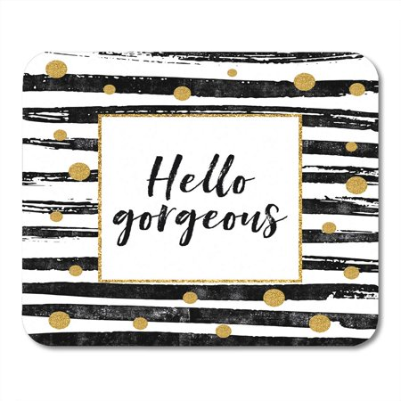 POGLIP Gold Hello Gorgeous Motivational Quote Dots and Black Paint Stripes Sign Mousepad Mouse Pad Mouse Mat 9x10 inch - image 1 of 1