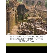 A History of India, from the Earliest Times to the Present Day