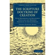 Cambridge Library Collection: Religion (Paperback): The Scripture Doctrine of Creation (Paperback)