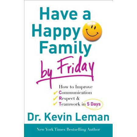Have a Happy Family by Friday : How to Improve Communication, Respect & Teamwork in 5 (Do Designer Stores Have Black Friday Sales)