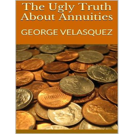 The Ugly Truth About Annuities - eBook