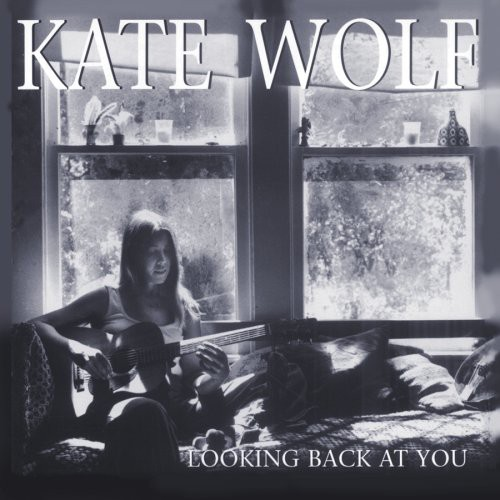 Kate Wolf - Looking Back at You [CD]