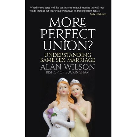 More Perfect Union?: Understanding Same-sex Marriage -