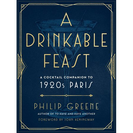 A Drinkable Feast : A Cocktail Companion to 1920s