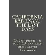 California Bar Exam : The Last Days