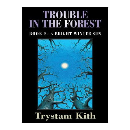 Trouble in the Forest : A Bright Winter - Bright Winter