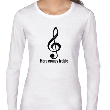Here Comes Treble   Awesome Musician Graphic Womens Long Sleeve T Shirt