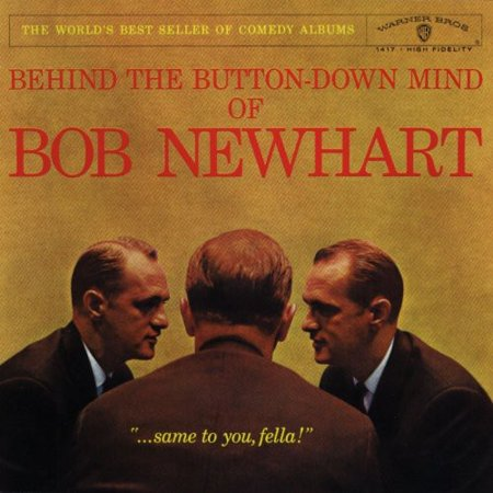 Behind the Button Down Mind of Bob Newhart (The Button Down Mind Of Bob Newhart)
