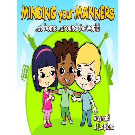 Minding Your Manners ..at home ..around the world -