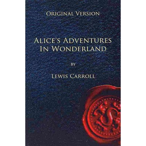 Alice's Adventures in Wonderland: Original Version