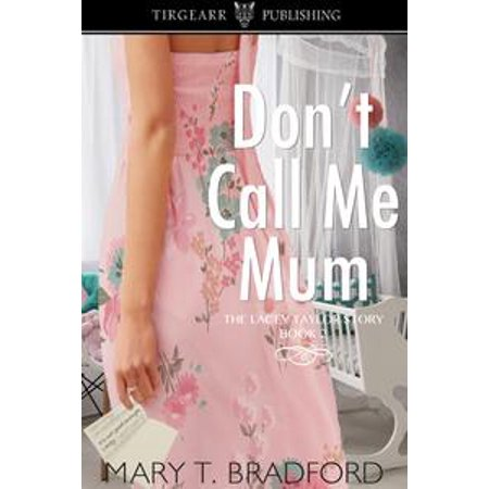 Don't Call Me Mum - eBook (Mum Don T Come In S And M)