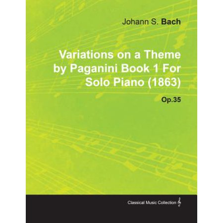 Variations on a Theme by Paganini Book 1 By Johannes Brahms For Solo Piano (1863) Op.35 - (Variations On A Theme By Paganini Sheet Music)