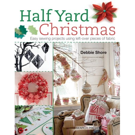 Half Yard# Christmas : Easy sewing projects using leftover pieces of fabric