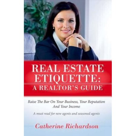 Real Estate Etiquette: A Realtor's Guide