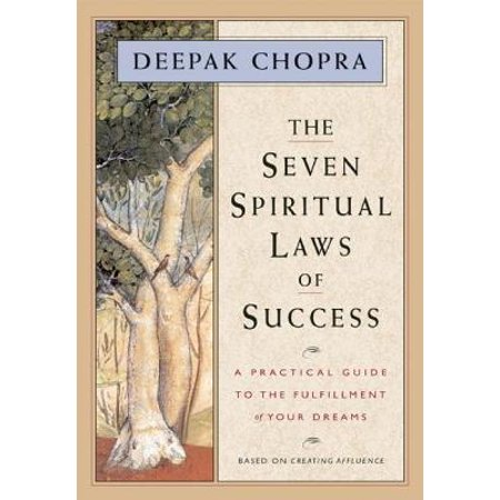 The Seven Spiritual Laws of Success : A Practical Guide to the Fulfillment of Your