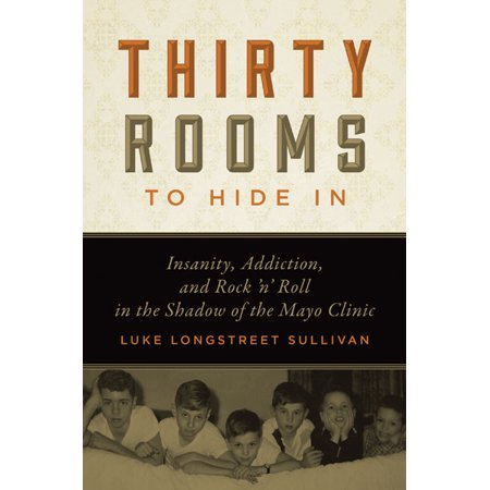 Thirty Rooms to Hide In : Insanity, Addiction, and Rock 'n' Roll in the Shadow of the Mayo - Room Roll