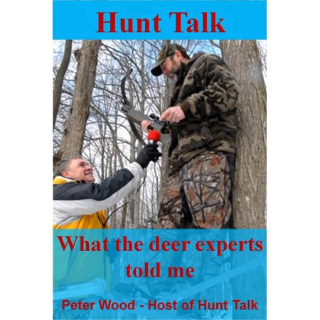 Hunt Talk: What The Deer Experts Told Me - eBook