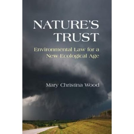 Natures Trust  Environmental Law For A New Ecological Age