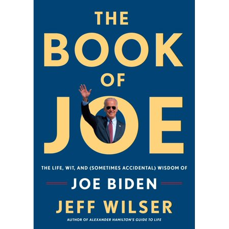The Book of Joe : The Life, Wit, and (Sometimes Accidental) Wisdom of Joe