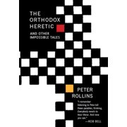 The Orthodox Heretic : And Other Imossible Tales