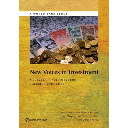 New Voices In Investment  A Survey Of Investors From Emerging Countries  World Bank Studies   Paperback