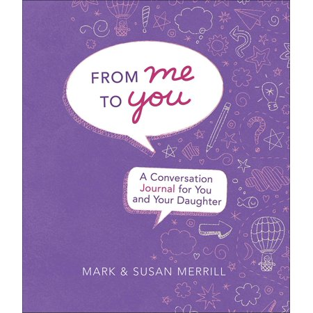 From Me to You (Daughter) : A Conversation Journal for You and Your