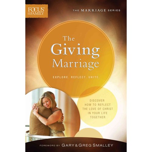The Giving Marriage: Explore, Reflect, Unite