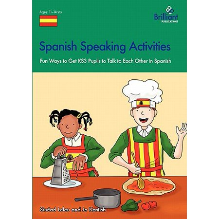 Spanish Speaking Activities - Fun Ways to Get Ks3 Pupils to Talk to Each Other in