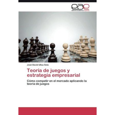 Teoria De Juegos Y Estrategia Empresarial