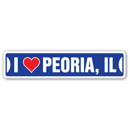 I LOVE PEORIA, ILLINOIS Street Sign il city state us wall road décor gift](Party City Peoria Az)