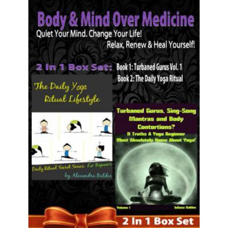 Relax Medicine (Body & Mind Over Medicine: Quiet Your Mind. Change Your Life! Relax, Renew & Heal Yourself! - 2 In 1 Box Set: 2 In 1 Box Set: Book 1: Daily)