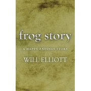 The Frog Story - A Happy Endings Story - eBook