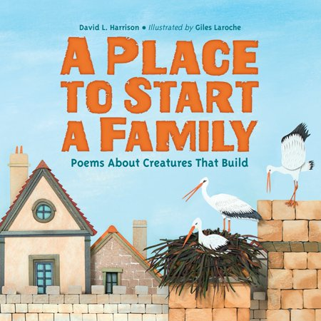 A Place to Start a Family : Poems About Creatures That Build](Poems About Halloween For Adults)