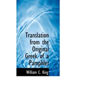 Translation from the Original Greek of a Pamphlet