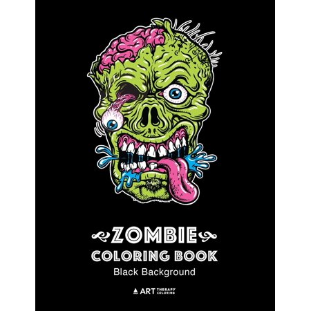 Coloring Pages Boys (Zombie Coloring Book: Black Background: Midnight Edition Zombie Coloring Pages for Everyone, Adults, Teenagers, Tweens, Older Kids, Boys, & Girls, Creative Art Pages, Art Therapy & Meditation)