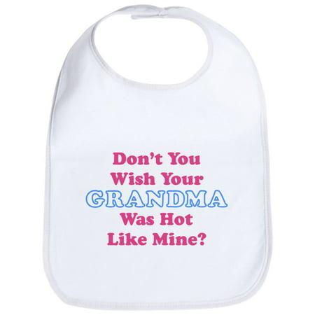 CafePress - Don't You Wish Your Grandma Was Hot Like Mine? Bib - Cute Cloth Baby Bib, Toddler Bib