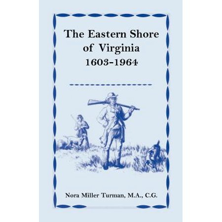 The Eastern Shore Of Virginia  1603 1964
