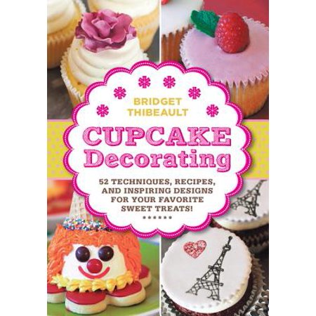 Cupcake Decorating : 52 Techniques, Recipes, and Inspiring Designs for Your Favorite Treats! - Recipes Halloween Themed Cupcakes