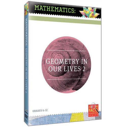 Just The Facts: Mathematics Geometry In Our Lives, Vol. 2 by