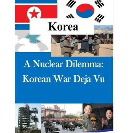 A Nuclear Dilemma  Korean War Deja Vu