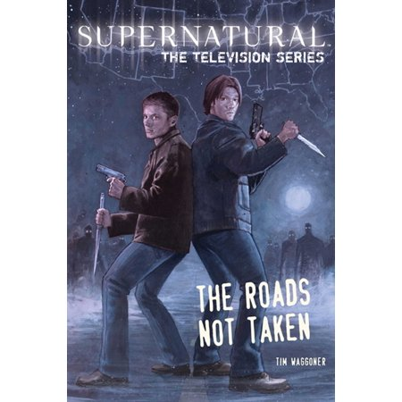 - Supernatural, The Television Series : The Roads Not Taken