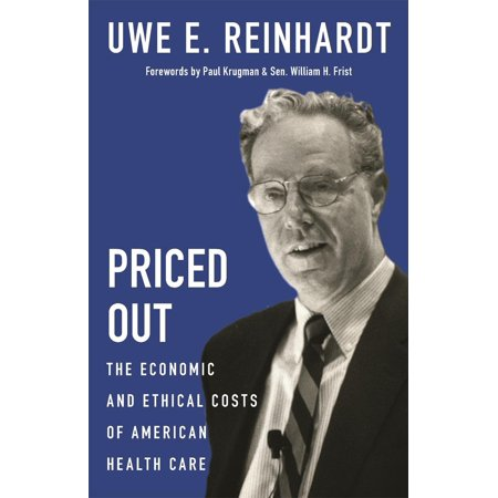 Priced Out: The Economic and Ethical Costs of American Health Care (Walmart The High Cost Of Low Prices Facts)