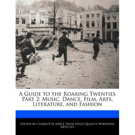 A Guide to the Roaring Twenties Part 2: Music, Dance, Film, Arts, Literature, and Fashion