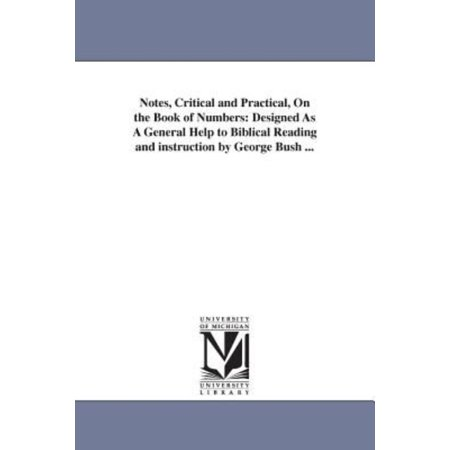 Notes  Critical And Practical  On The Book Of Numbers  Designed As A General Help To Biblical Reading And Instruction By George Bush