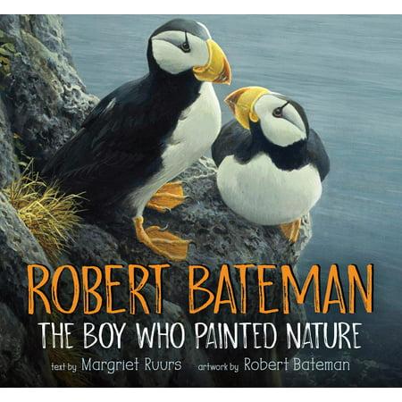 Robert Bateman: The Boy Who Painted Nature Robert Woods Artist