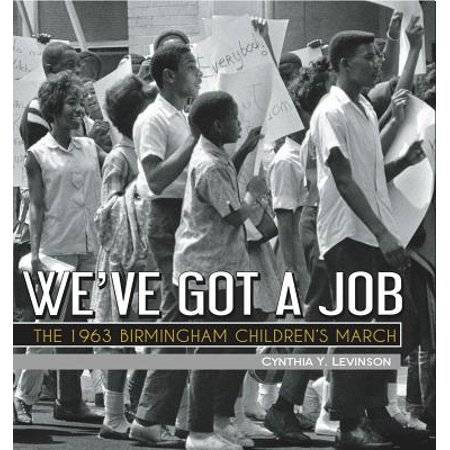 We've Got a Job : The 1963 Birmingham Children's